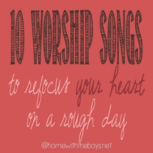 10 Worship Songs for a Bad Day