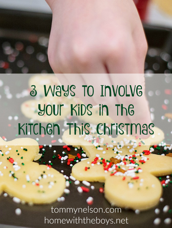 3 Ways to Involve Your Kids in the Kitchen this Christmas