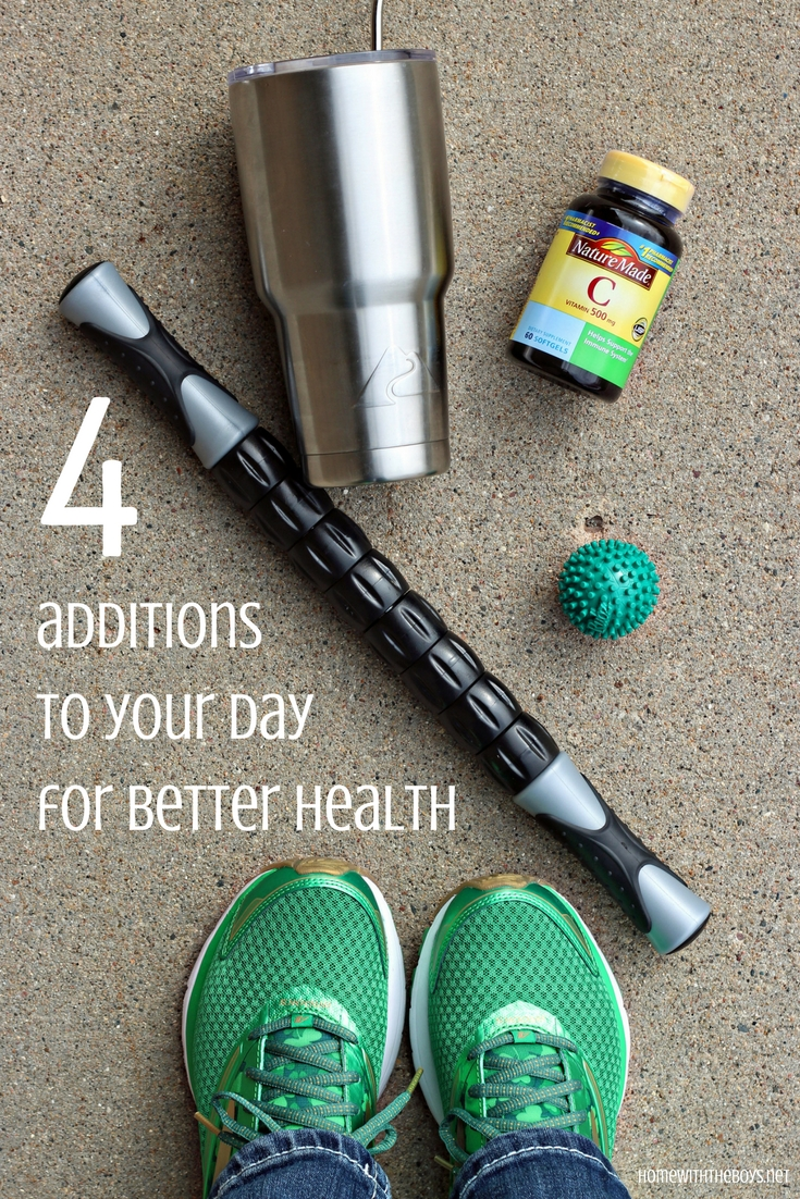 4 Additions to Your Day for Better Health!