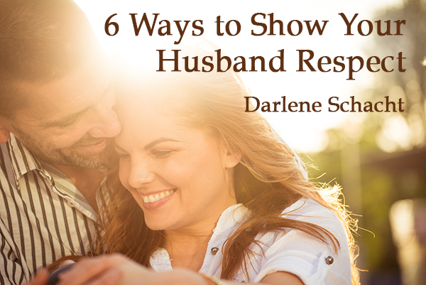 6 Ways to Show Your Husband Respect {Guest Post}