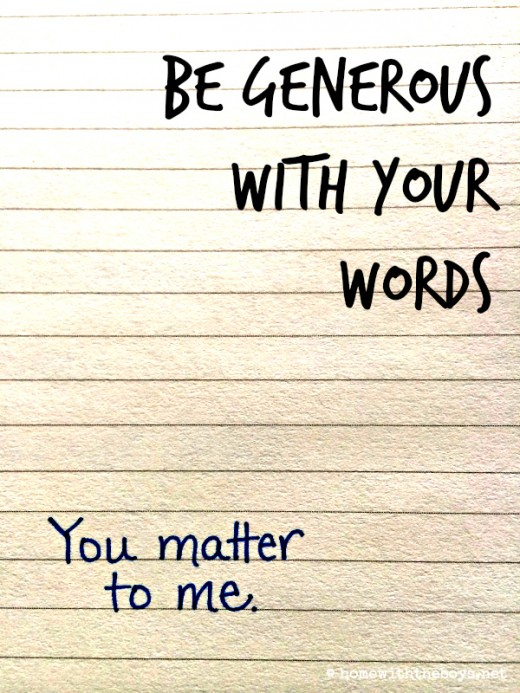 Be Generous With Your Words