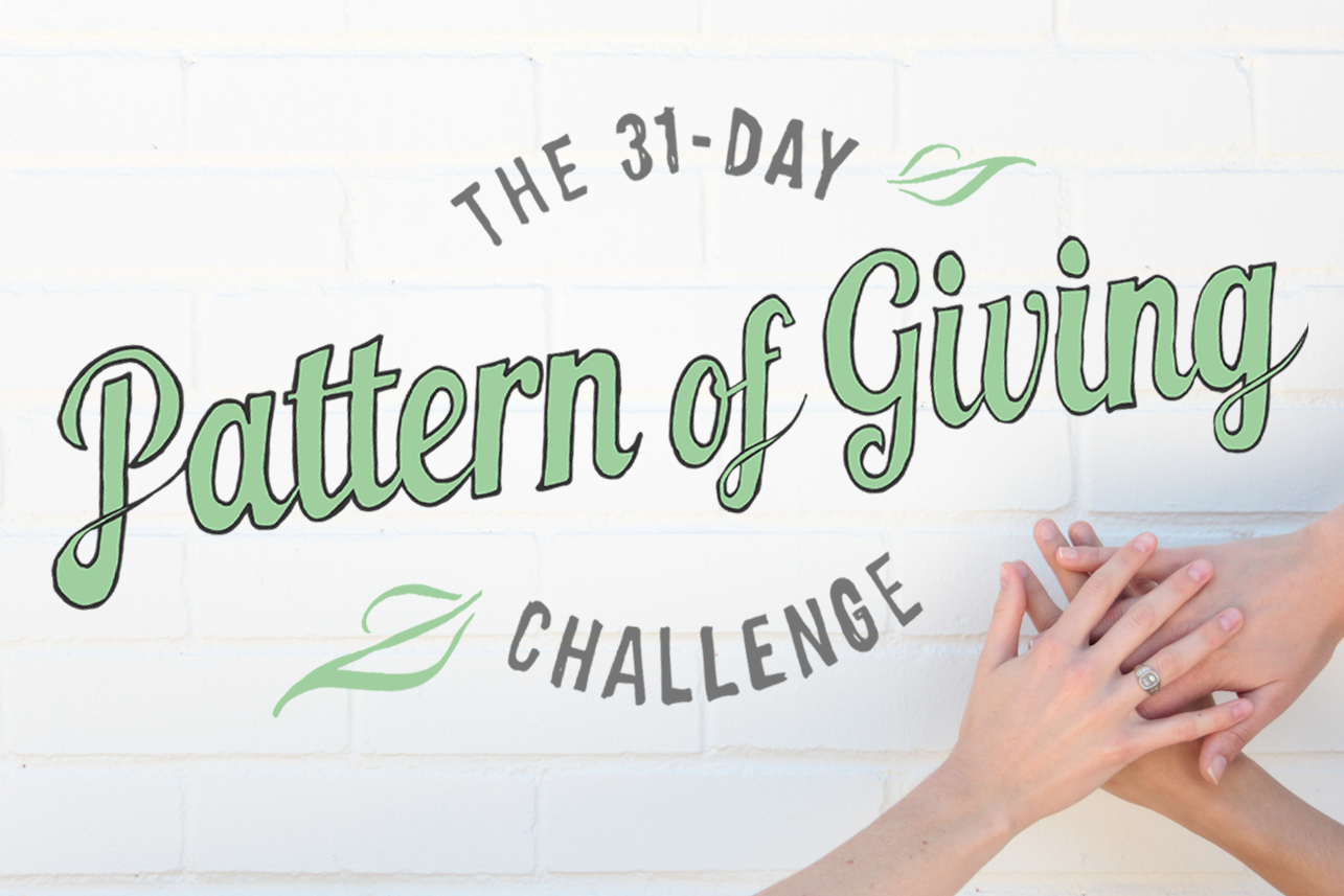 The 31 Day Pattern of Giving Challenge!