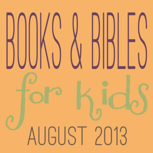 Books & Bibles for Kids August 2013
