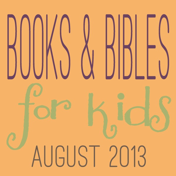 Books and Bibles for Kids: August Edition