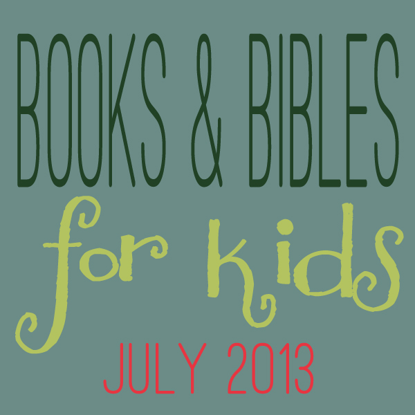 Books and Bibles for Kids: July Edition!