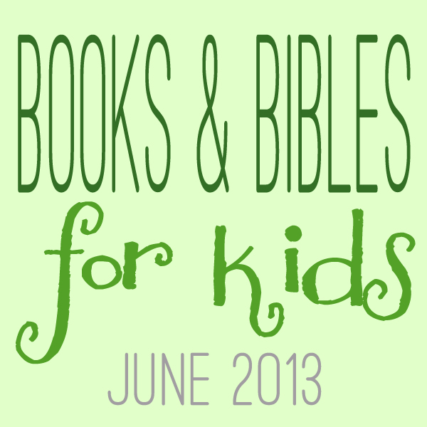 Books & Bibles for Kids: June Edition