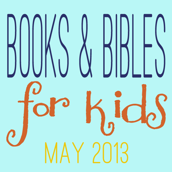 Books & Bibles for Kids: May Edition