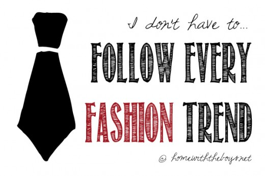 Follow Every Fashion Trend