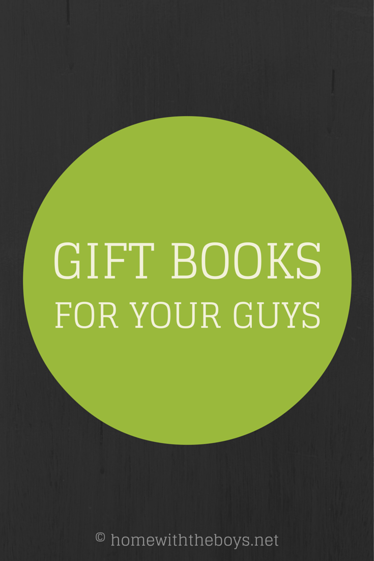 Great Gift Books for Your Guys!