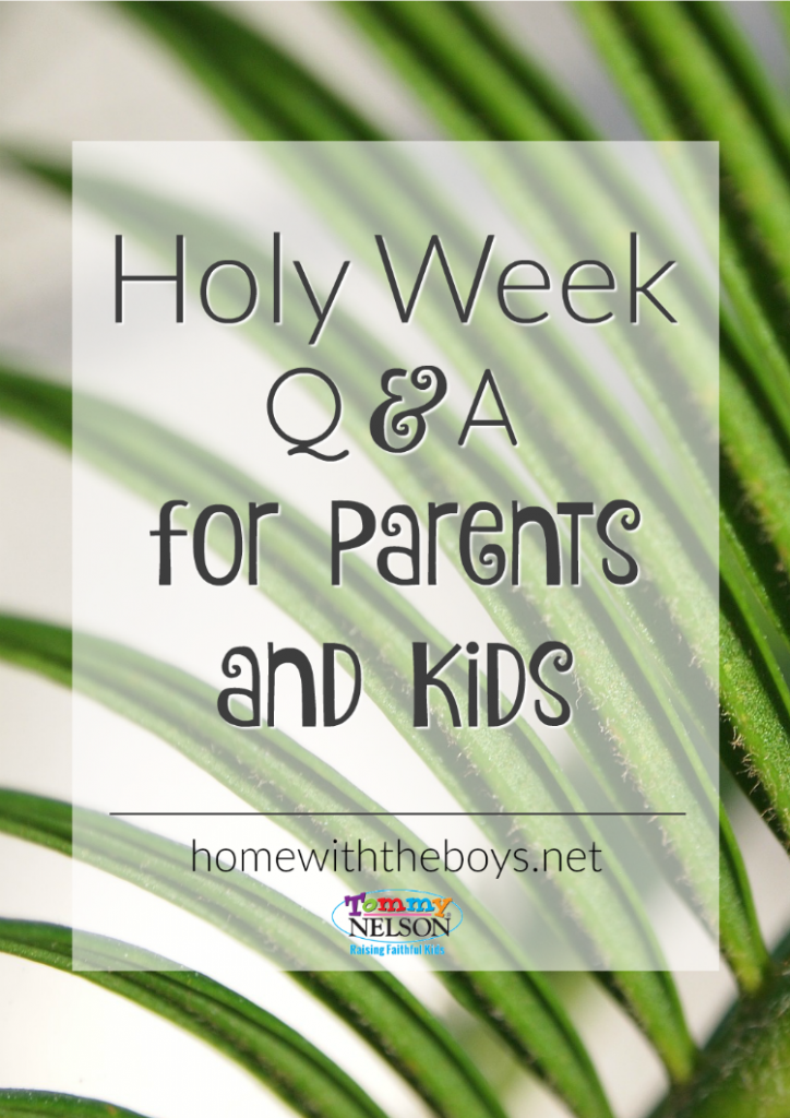 Holy Week 101 for Parents and Kids