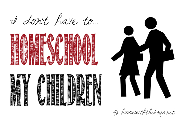 Day 18: I Don't HAVE to… Homeschool My Children