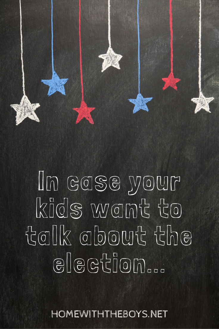 In Case Your Kids Want to Talk About the Election…