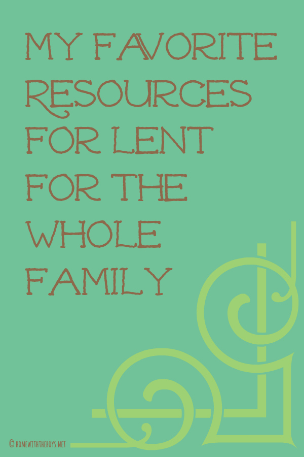 My Favorite Lent Resources for the Whole Family