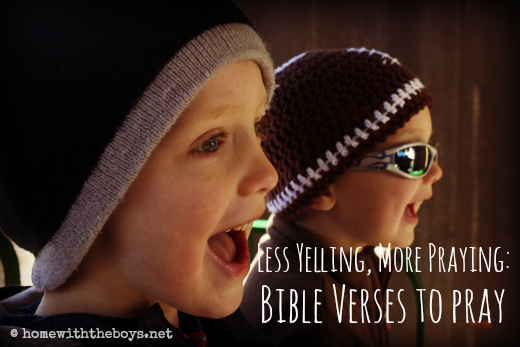 Less Yelling More Praying Bible Verses