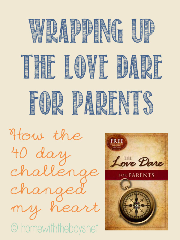 The Love Dare for Parents Wrap-Up!