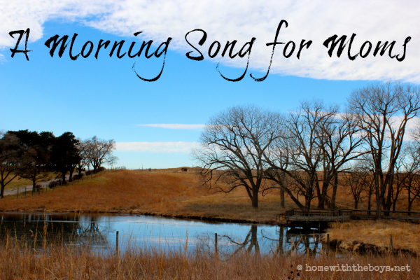 A Morning Song for Moms {+ Love Dare Check-In!}