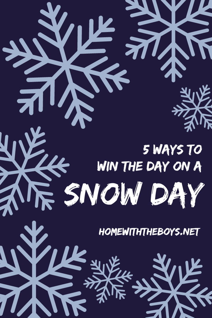 5 Ways to Win the Day On a Snow Day!