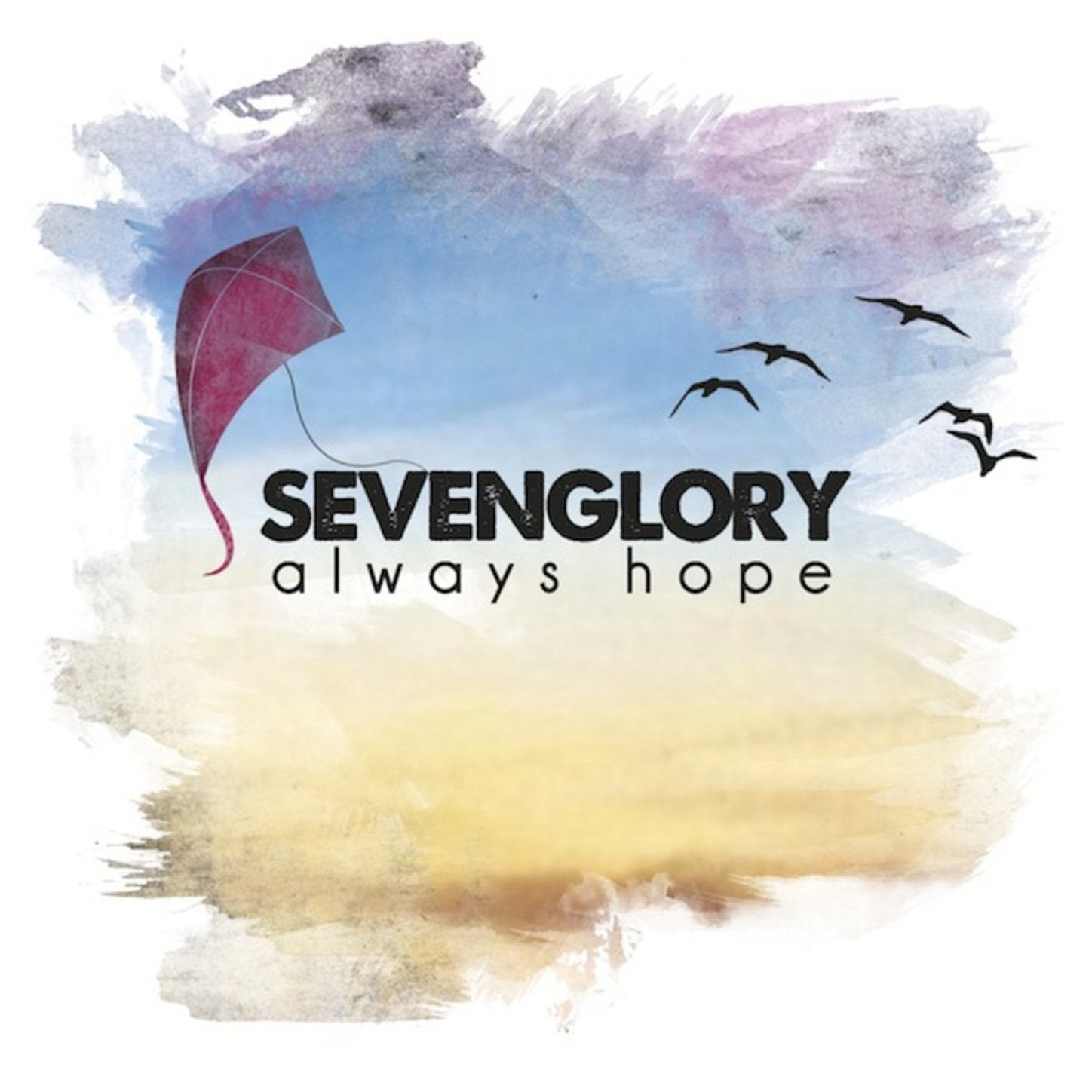 Sevenglory: Always Hope {Music Giveaway!}